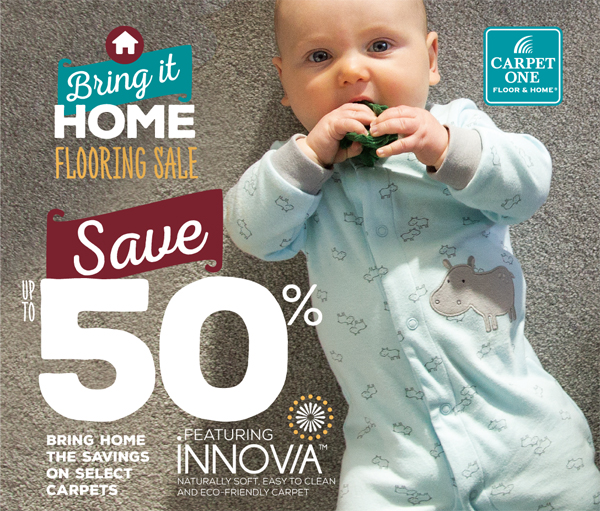 Bring it Home Sale | Save up to 50% on select Innovia carpet until Sep 27th